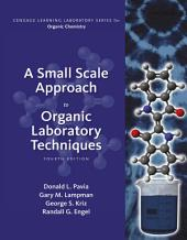 A Small Scale Approach to Organic Laboratory Techniques: Edition 4