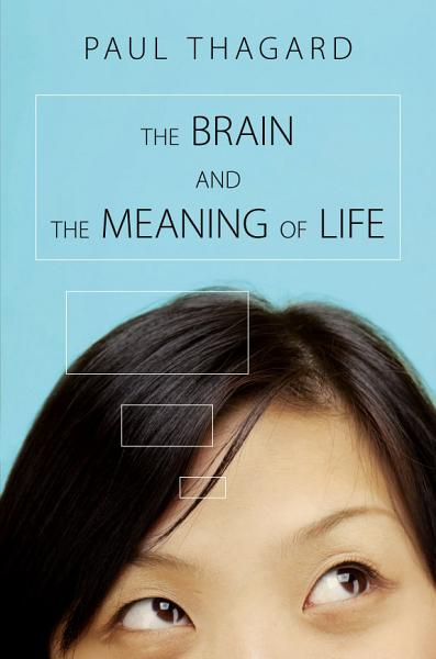 Download The Brain and the Meaning of Life Book