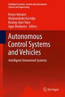 Autonomous Control Systems and Vehicles PDF
