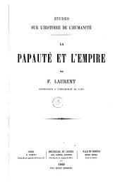 Etudes sur l'histoire de l'humanite. La Papaute. et l'Empire: Volume8
