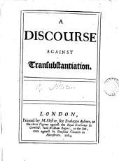 A discourse against transubstantiation: Volume 3