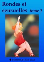 RONDES ET SENSUELLES: Volume2