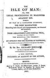 The Isle of Man, or, The legal proceedings in Manshire against sin: wherein, by way of a continued allegory, the chief malefactors disturbing both church and commonwealth, are detected and attached ; with their arraignment and judicial trial, according to the laws of England ...