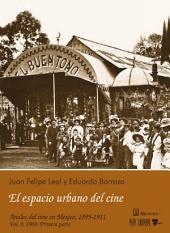 """1903: El espacio urbano del cine. Primera parte: El cinematógrafo """"El Buen Tono"""""""