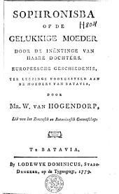 Sophronisba of de gelukkige moeder door de inëntinge van haare dochters: Europeesche geschiedenis, ter leezinge voorgesteld aan de moeders van Batavia