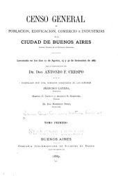 Censo general de la población, edificación, comercio é industrias de la ciudad de Buenos Aires: levantado en los dias 17 de agosto, 15 y 30 de septiembre de 1887, Volumen 1
