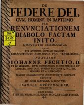 De federe Dei cum homine in baptismo per renunciationem, diabolo factam, inito disputatio theologica