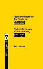 Taschenwörterbuch der Biochemie / Pocket Dictionary of Biochemistry: Deutsch — Englisch Englisch — Deutsch / English — German German — English