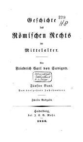 Geschichte des römischen Rechts im Mittelalter: Band 5