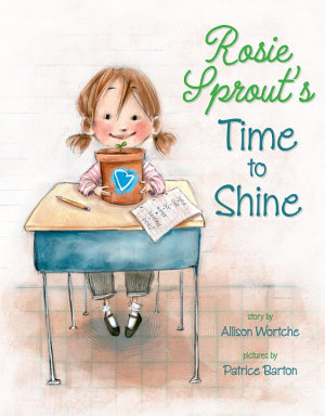 Rosie Sprout s Time to Shine