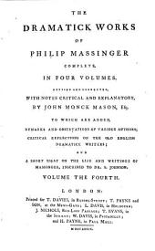 The Dramatick Works of Philip Massinger...