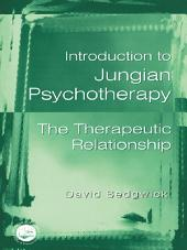 Introduction to Jungian Psychotherapy: The Therapeutic Relationship