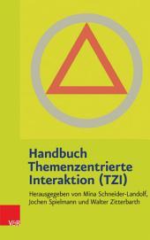 Handbuch Themenzentrierte Interaktion (TZI): . Hg.Schneider-Landolf u.a./EBook, Ausgabe 3