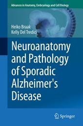 Neuroanatomy and Pathology of Sporadic Alzheimer's Disease