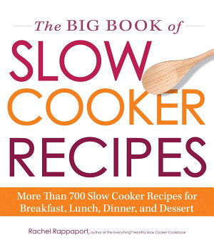 The Big Book of Slow Cooker Recipes