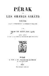 Pérak et les Orangs-Sakèys voyage: dans l'intérieur de la presqu'ile Malaise