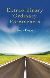 Extraordinary Ordinary Forgiveness Book PDF