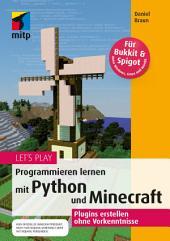 Let's Play Minecraft: Plugins entwickeln mit Python: Programmieren lernen ohne Vorkenntnisse. Für Bukkit und Spigot