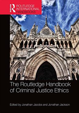 The Routledge Handbook of Criminal Justice Ethics PDF