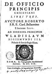 De officio principis christiani libri tres ...