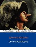 Cyrano de Bergerac   The Original Classic Edition Book