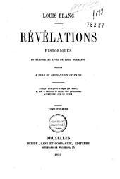 Révélations historiques en réponse au livre de lord Normanby, intitulé A year of revolution in Paris: ouvrage d'abord publié en anglais par l'auteur et, dans la traduction en français faite par lui-même, augmenté de près du double, Volume1