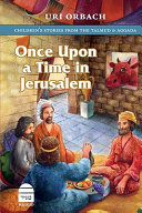 Once Upon a Time in Jerusalem  Children s Stories from the Talmud   Aggada PDF
