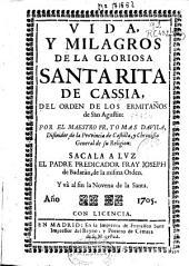 Vida y milagros de la gloriosa Santa Rita de Cassia del orden de los ermitaños de San Agustin