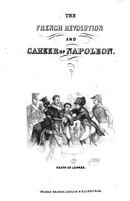 The French Revolution  and Career of Napoleon