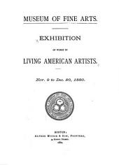 Exhibition of Works by Living American Artists, Nov. 9 to Dec. 20, 1880