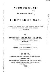 Nicodemus, Or, A Treatise Against the Fear of Man: Wherein the Causes and Sad Effects Thereof are Briefly Described, with Some Remedies Against it