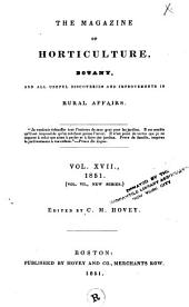 The Magazine of Horticulture, Botany, and All Useful Discoveries and Improvements in Rural Affairs: Volume 17; Volume 1851