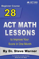 28 ACT Math Lessons to Improve Your Score in One Month   Beginner Course Book