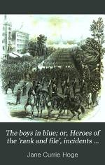The boys in blue; or, Heroes of the 'rank and file', incidents and reminiscences from camp, battle-field and hospital