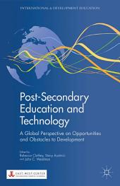 Post-Secondary Education and Technology: A Global Perspective on Opportunities and Obstacles to Development