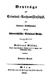 Beyträge zur Criminal-Rechtswissenschaft: mit besonderer Rücksichtnahme auf das österreichische Criminal-Recht, Band 3