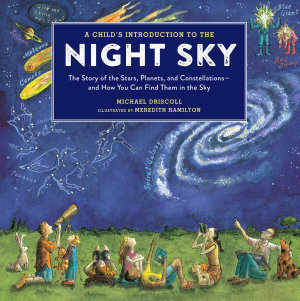 A Child s Introduction to the Night Sky  Revised and Updated