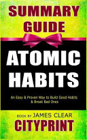 Summary Guide Atomic Habits  An Easy   Proven Way to Build Good Habits   Break Bad Ones Book by James Clear Cityprint