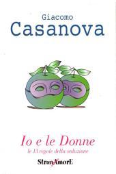 Giacomo Casanova: Io e le Donne - le 13 regole della seduzione