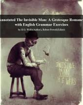 Facts101 summary of The Invisible Man: A Grotesque Romance with English Grammar Exercises: by H.G. Wells (Author), Robert Powell (Editor)