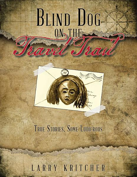 Download Blind Dog on the Travel Trail Book