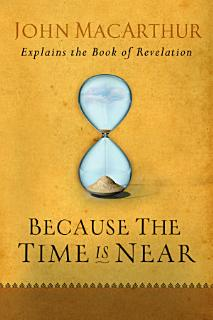 Because the Time is Near Book