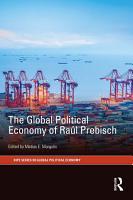 The Global Political Economy of Ra  l Prebisch PDF