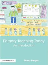 Primary Teaching Today: An Introduction
