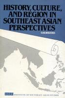 History  Culture  and Region in Southeast Asian Perspectives PDF