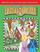 Hansel y Gretel (Hansel and Gretel) (Spanish Version) (Cuentos Folcloricos y de Hadas (Folk and Fairy Tales))