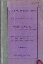 General William Birney's Answer to Libels Clandestinely Circulated by James Shaw, Jr. ...: With a Review of the Military Record of the Said James Shaw, Jr., Late Colonel of the Seventh U.S. Colored Troops, Issue 2