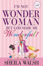 I'm Not Wonder Woman: But God Made Me Wonderful