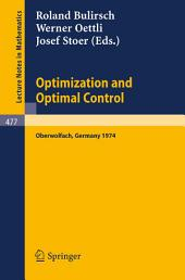 Optimization and Optimal Control: Proceedings of a Conference held at Oberwolfach, November 17-23, 1974