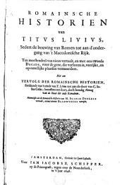 Romainsche historien van Titvs Livivs, sedert de bouwing van Romen tot aan d'ondergang van 't Macedonische Rijk. Ten meestendeel van nieus vertaalt, en met een tweede decade, voor de gene, die verloren is, verrijkt, en op ontellijke plaatsen vermeerdert. Met een vervolg der Romainsche historien, strekkende van 't einde van T. Livius tot aan de doot van C. Iulius Cesar ; beneffens een kort, doch bondig vertoog van de staat der oude Romainen